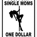 I support single mums..