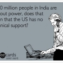 If 620 million people in India are without power...