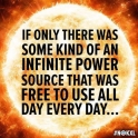 If only there was some kind of an infinite power source