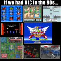 If we had DLC in the 90s