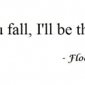 If you fall I will be there...