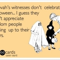 Jehovahs Witnesses dont celebrate Halloween