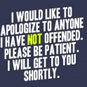 Like to apologiz to anyone we have not offended