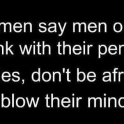 Men only think with their penis
