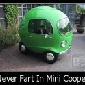 Never fart in a mini cooper