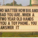 No Matter How Big and Bad You Are