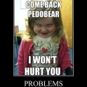 Problems Pedobear has them2