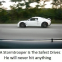 Stormtrooper is the safest driver