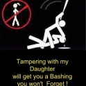 Tampering with my daughter will get you