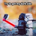 Try to get my Dark Side