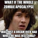 What if the Walking Dead is just Rick dreaming