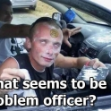 What seems to tbe the problem officer