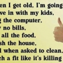 When I get old....