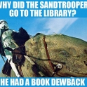 Why did the Sandtrooper go to the library