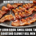 Women are like bacon2