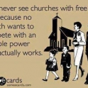 You never see churches with free wifi