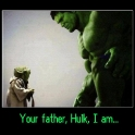 Your father Hulk I Am