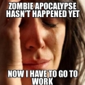 Zombie apocalypse hasnt happened yet