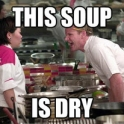 soup is dry