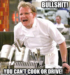 cant cook or drive