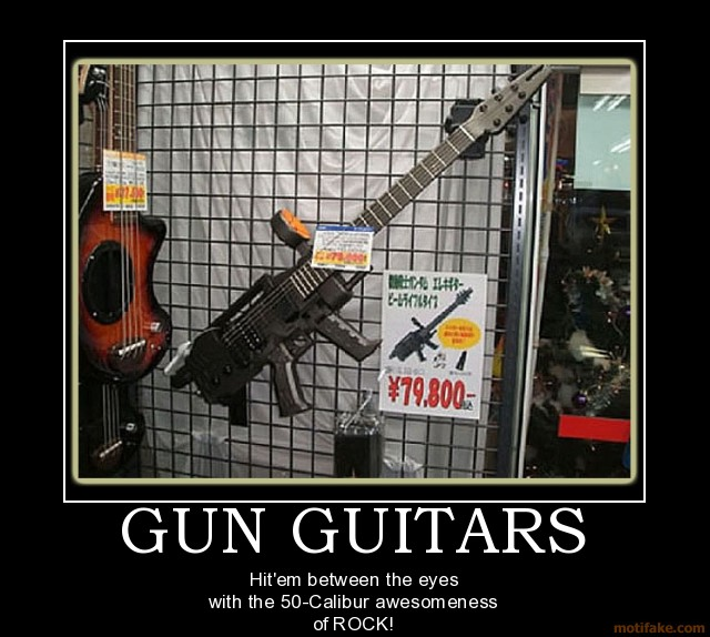 Posters gun guitars gun guitar guitars demotivational poster